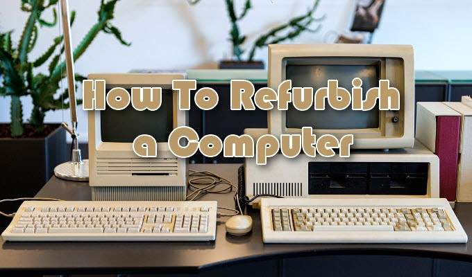 Tips To Consider Getting A Refurbished Computer